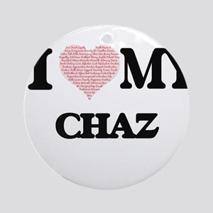 I Love my Chaz (Heart Made from Lov Round Ornament