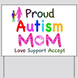 Proud Autism Mom Yard Sign
