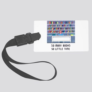 So Many Books So Little Time Large Luggage Tag