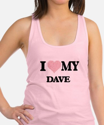 I Love my Dave (Heart Made from Racerback Tank Top