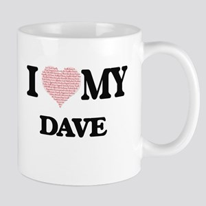 I Love my Dave (Heart Made from Love my words Mugs