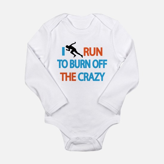I RUN TO BURN OFF THE CRAZY Body Suit