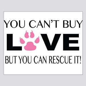 YOU CAN'T BUY LOVE BUT YOU CAN RESCUE IT Posters