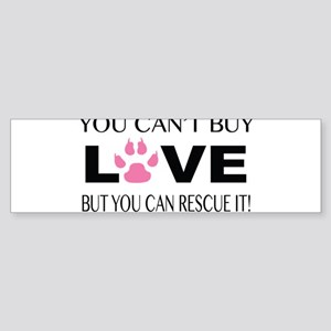 YOU CAN'T BUY LOVE BUT YOU CAN RESCUE IT Bumper St