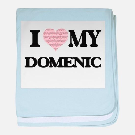 I Love my Domenic (Heart Made from Lo baby blanket