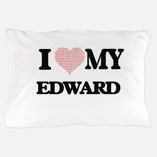 I Love my Edward (Heart Made from Love Pillow Case