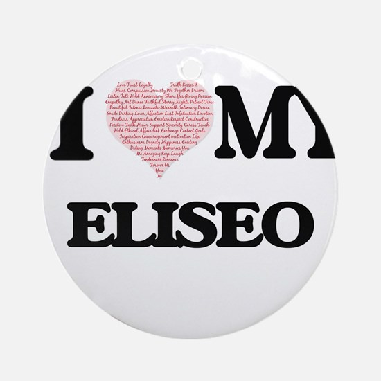 I Love my Eliseo (Heart Made from L Round Ornament