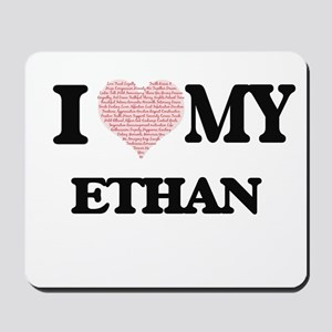 I Love my Ethan (Heart Made from Love my Mousepad