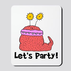Let's Party Monster Mousepad
