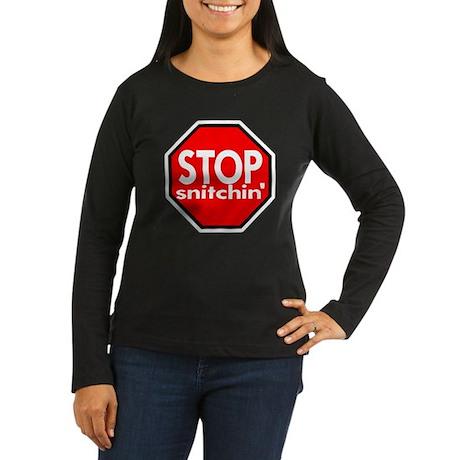 Stop Snitching Snitchin' Women's Long Sleeve Dark