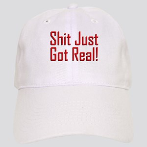Shit Just Got Real! Cap