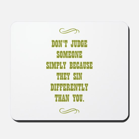 DON'T JUDGE... Mousepad