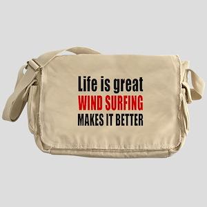 Wind Surfing makes it better Messenger Bag
