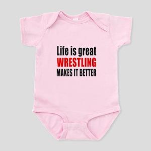 Wrestling makes it better Infant Bodysuit