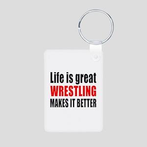 Wrestling makes it better Aluminum Photo Keychain