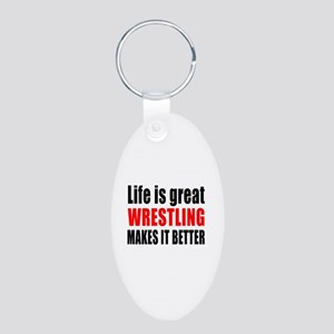 Wrestling makes it better Aluminum Oval Keychain
