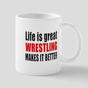 Wrestling makes it better Mug
