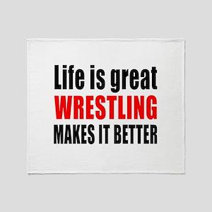 Wrestling makes it better Throw Blanket