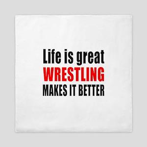 Wrestling makes it better Queen Duvet