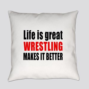 Wrestling makes it better Everyday Pillow