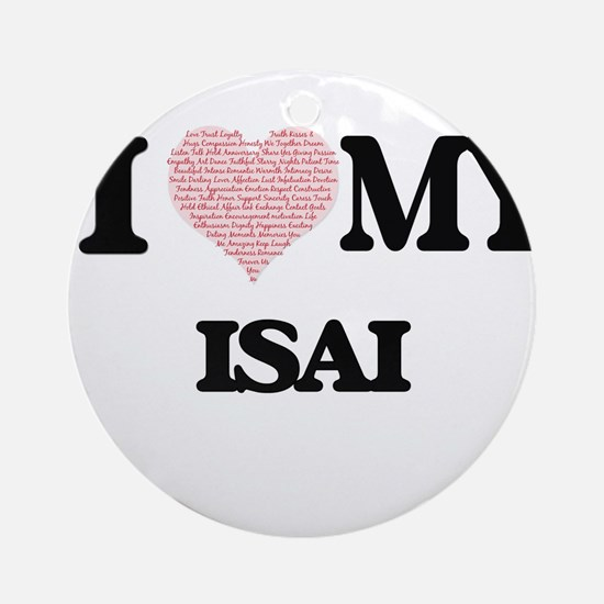 I Love my Isai (Heart Made from Lov Round Ornament