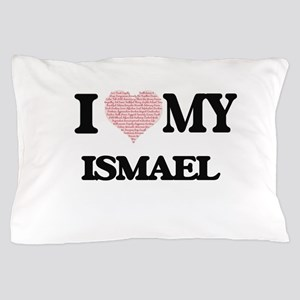 I Love my Ismael (Heart Made from Love Pillow Case