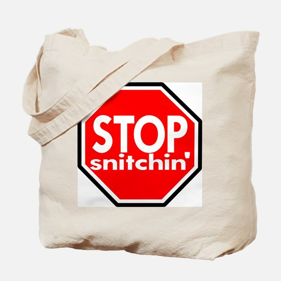 Stop Snitching Snitchin' Tote Bag