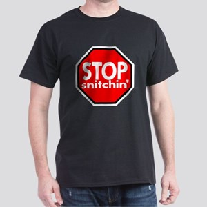 Stop Snitching Snitchin' Dark T-Shirt