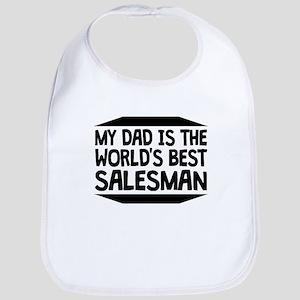 My Dad Is The Worlds Best Salesman Bib