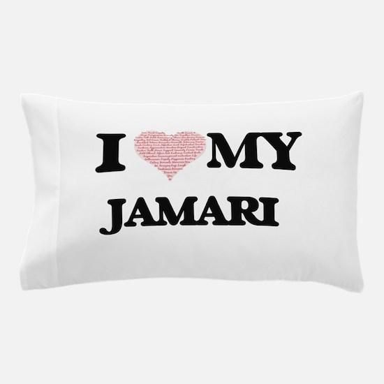 I Love my Jamari (Heart Made from Love Pillow Case
