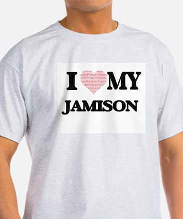 I Love my Jamison (Heart Made from Love my T-Shirt
