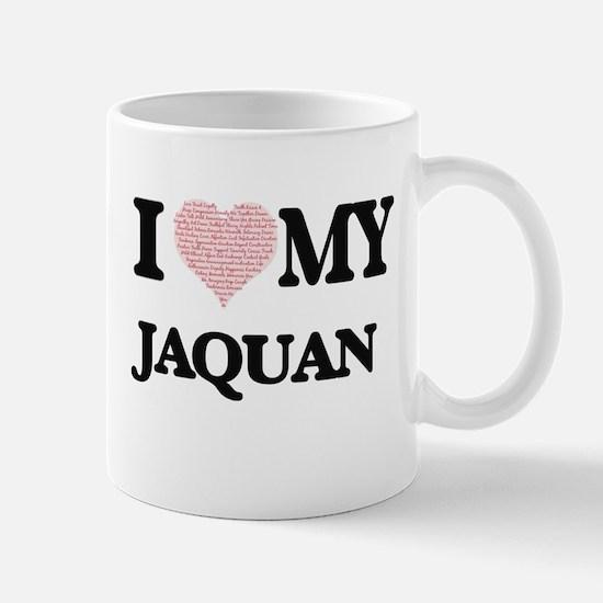 I Love my Jaquan (Heart Made from Love my wor Mugs