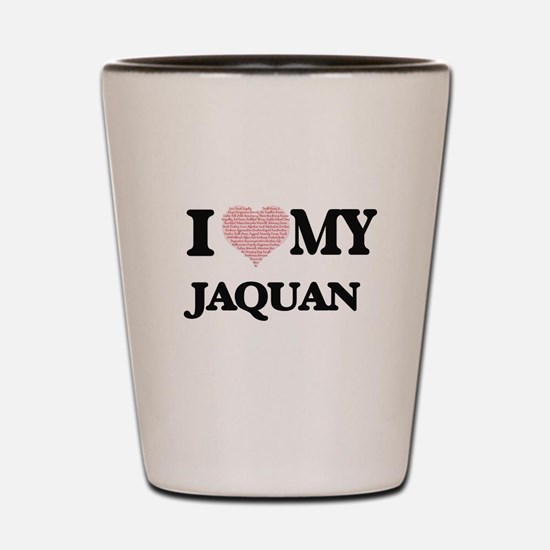 I Love my Jaquan (Heart Made from Love Shot Glass