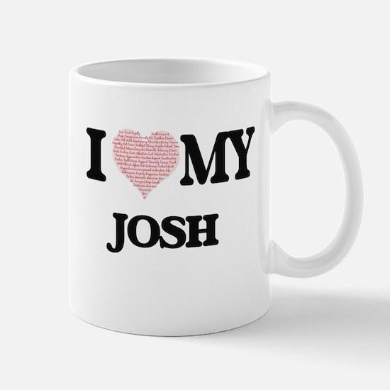 I Love my Josh (Heart Made from Love my words Mugs