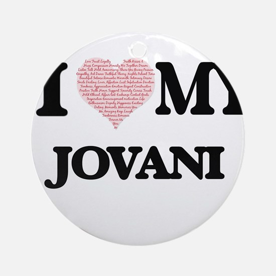 I Love my Jovani (Heart Made from L Round Ornament