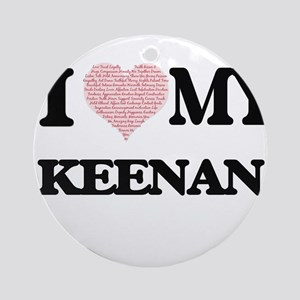 I Love my Keenan (Heart Made from L Round Ornament