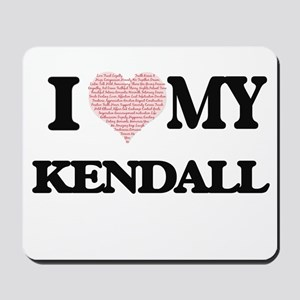 I Love my Kendall (Heart Made from Love Mousepad