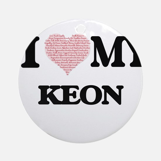 I Love my Keon (Heart Made from Lov Round Ornament