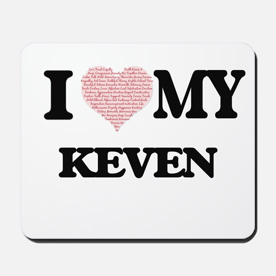 I Love my Keven (Heart Made from Love my Mousepad