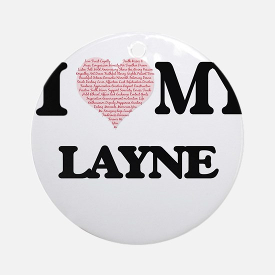 I Love my Layne (Heart Made from Lo Round Ornament