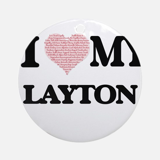 I Love my Layton (Heart Made from L Round Ornament