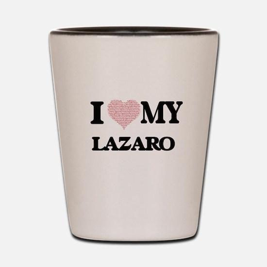I Love my Lazaro (Heart Made from Love Shot Glass