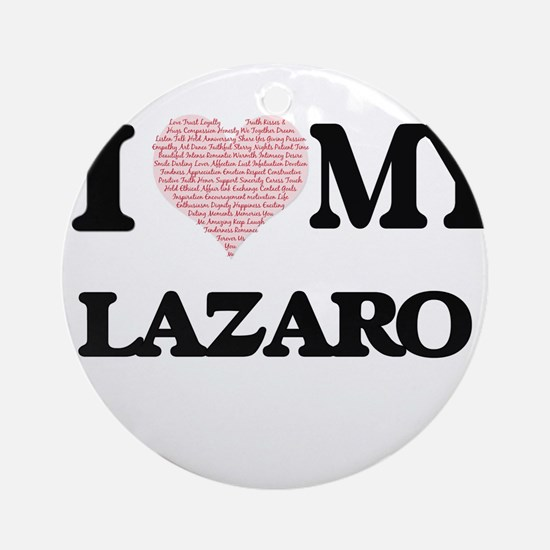 I Love my Lazaro (Heart Made from L Round Ornament