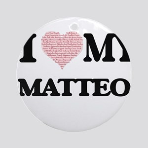 I Love my Matteo (Heart Made from L Round Ornament