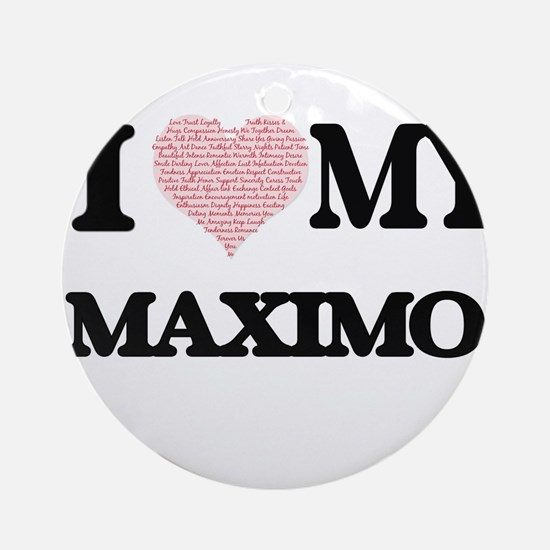 I Love my Maximo (Heart Made from L Round Ornament
