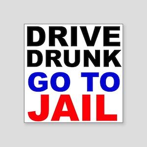 Drive Drunk Go To Jail Sticker