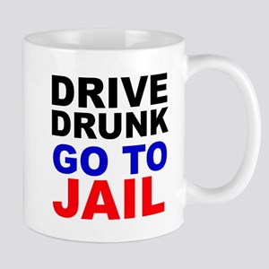 Drive Drunk Go To Jail Mugs