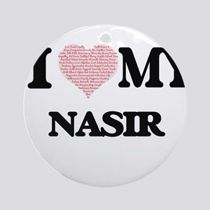 I Love my Nasir (Heart Made from Lo Round Ornament