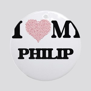 I Love my Philip (Heart Made from L Round Ornament