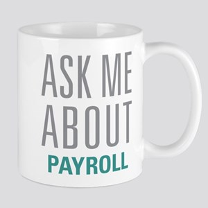 Ask Me About Payroll Mugs